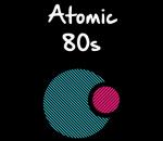 Atomic 80s