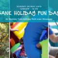 May Bank Holiday Fun Day